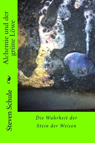 Alchemie und der grüne Löwe Die Wahrheit der Stein der Weisen
