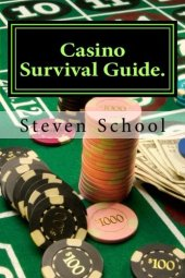 Casino Survival Guide Breaking The Bank