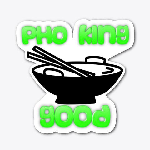 pho king good decal